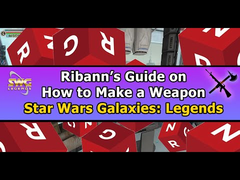 Ribann's Guide On How To Make Weapons In Star Wars Galaxies Legends