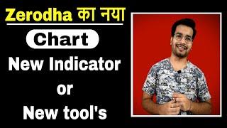 Zerodha new chart with | new indicator