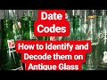 Antique Glass Bottles - BASIC DATE CODES EXPLAINED