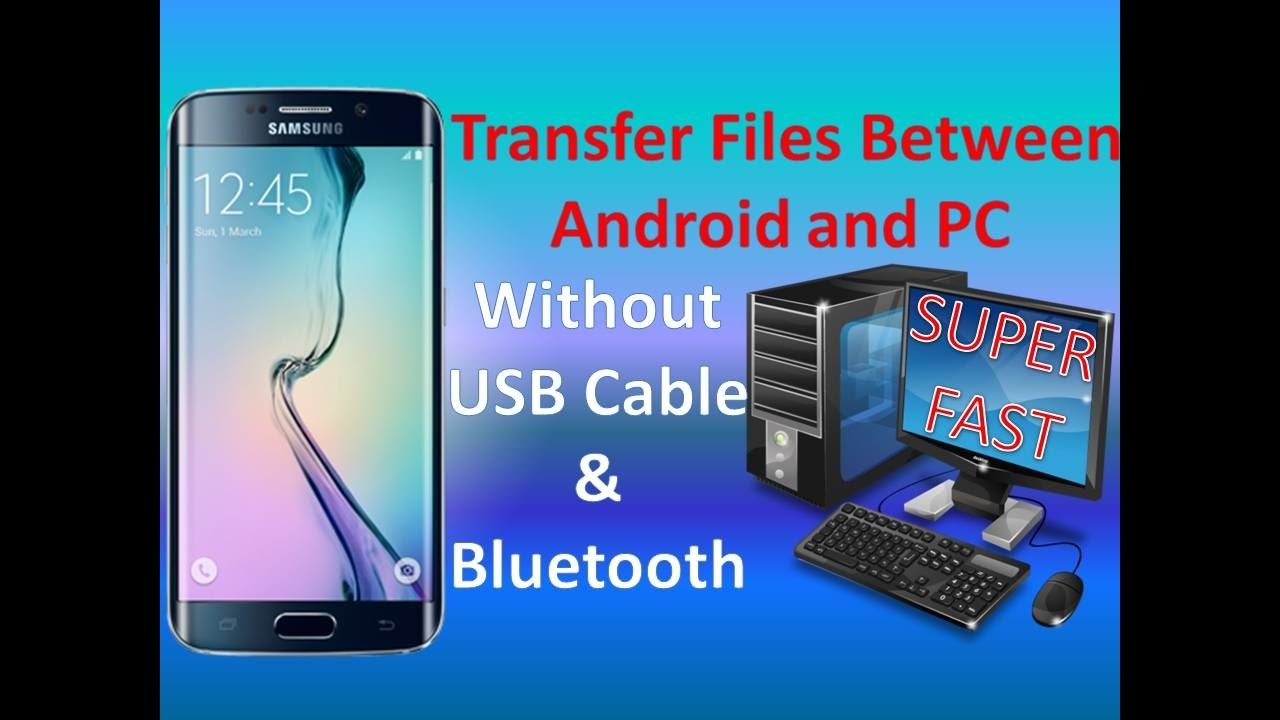 Camera Super Fast Android Phone how to transfer files between your android and pc with super fast without usb cable