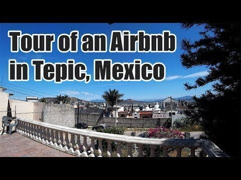 #38. Tour of an Airbnb Rental in Tepic, Mexico - What You Can Rent for $7 Per Night