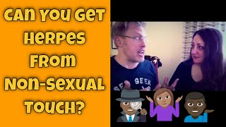 Can You Get Herpes From Non-Sexual Touch?