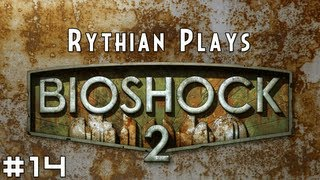 Rythian Plays BioShock 2 #14 - Legion