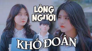 [Phim ngắn] LÒNG NGƯỜI KHÓ ĐOÁN | Phim tình cảm | Reency Ngô x Gia Long