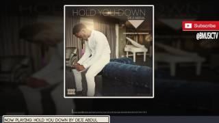 Deji Abdul - Hold You Down ( AUDIO 2016)
