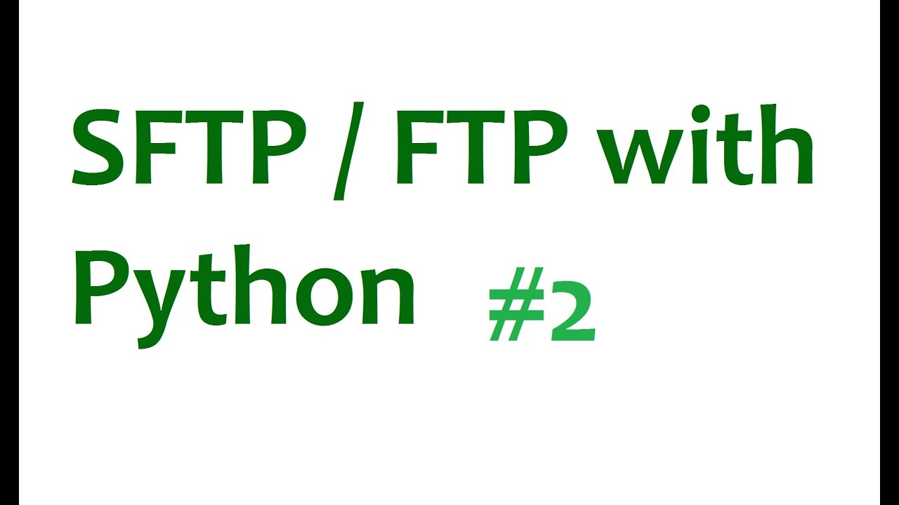 FTP SFTP with Python Tutorial - p2  Putting files to server