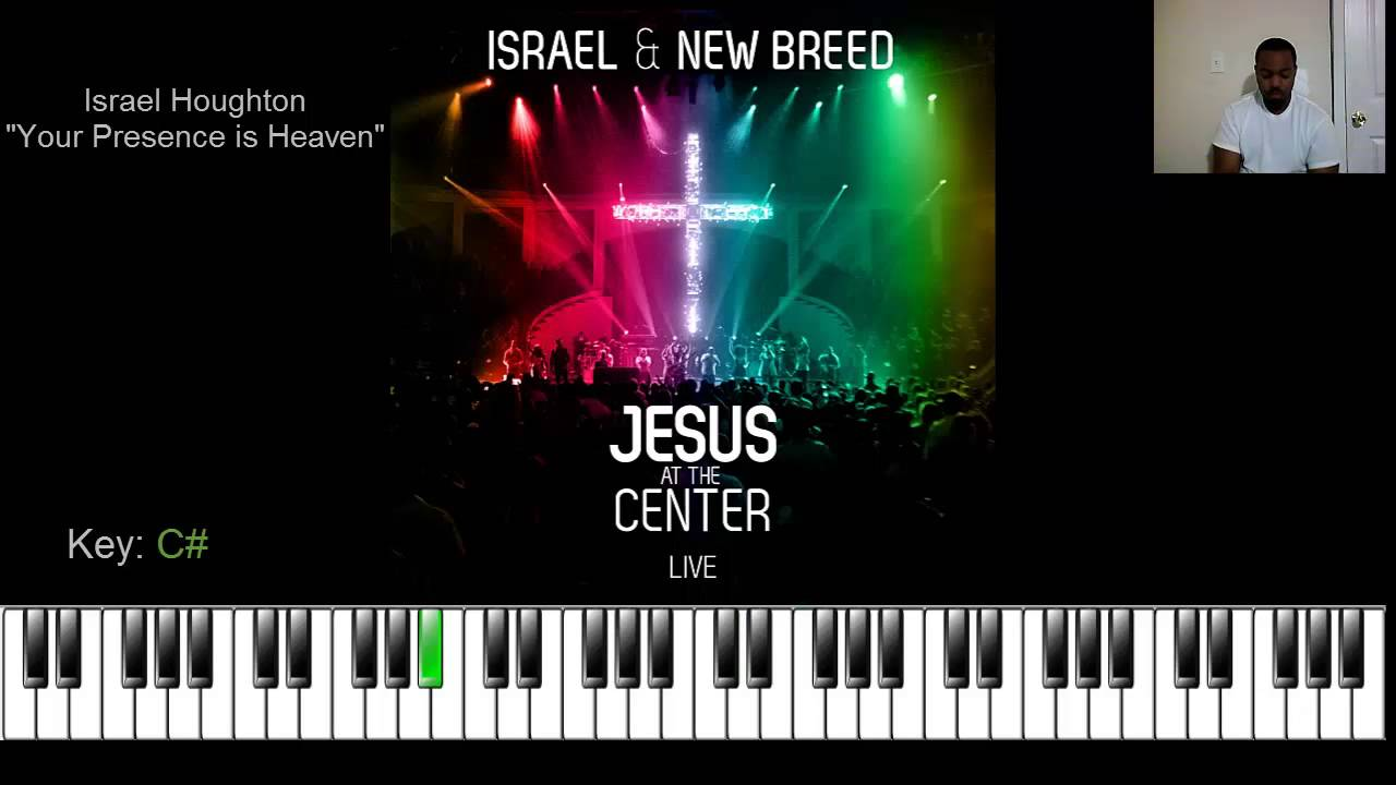 Israel houghton your presence is heaven to me piano cover by israel houghton your presence is heaven to me piano cover by deon lundy hexwebz Gallery