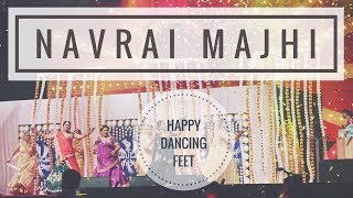 Navrai Majhi | Happy Dancing Feet | Sangeet Dance | Wedding Choreography