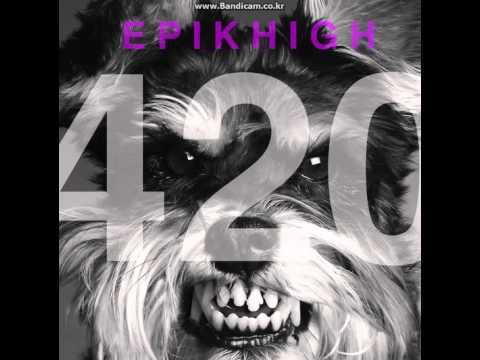 에픽하이 - 420(feat. 더블케이, TBNY (얀키, 톱밥),도끼,션이슬로우, 덤파운디드, MYK)