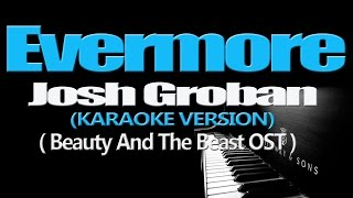 evermore josh groban karaoke version beauty and the beast ost