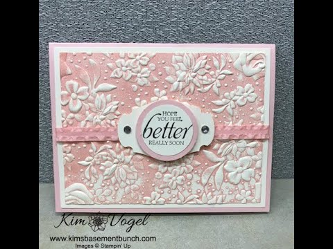 Using the Country Floral Embossing Folder and the Inking Technique to make a beautiful Get Well card