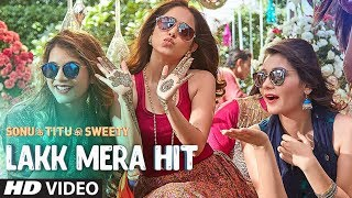 Lakk Mera Hit Video Song | Sonu Ke Titu Ki Sweety