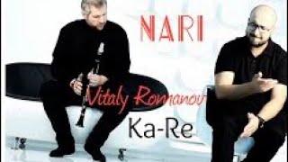 Ka-Re feat.& Vitaly Romanov ◣ NARI ◥//Official Music Video //2017