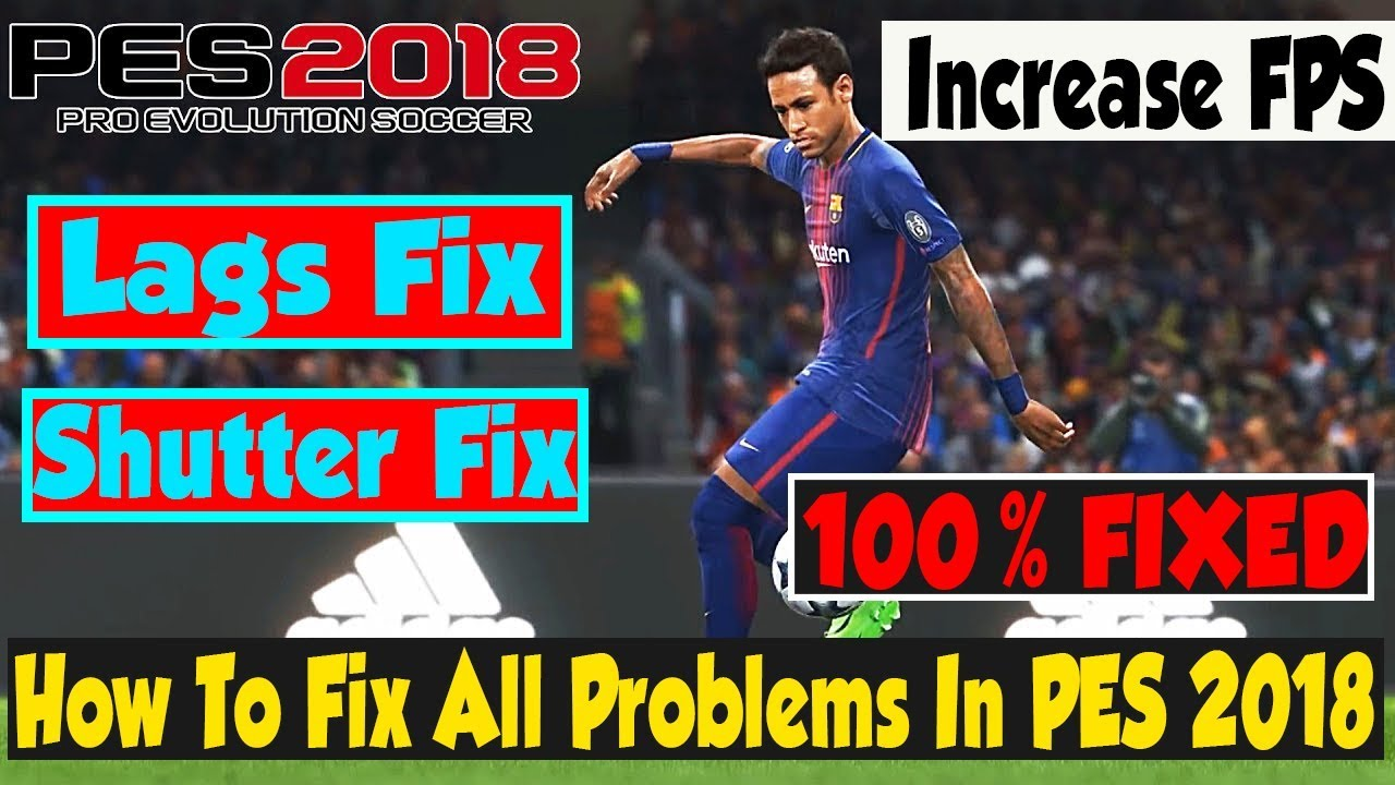 PES 2018 How To Fix Lags, White Screen Errors All Crash PC - Tutorial