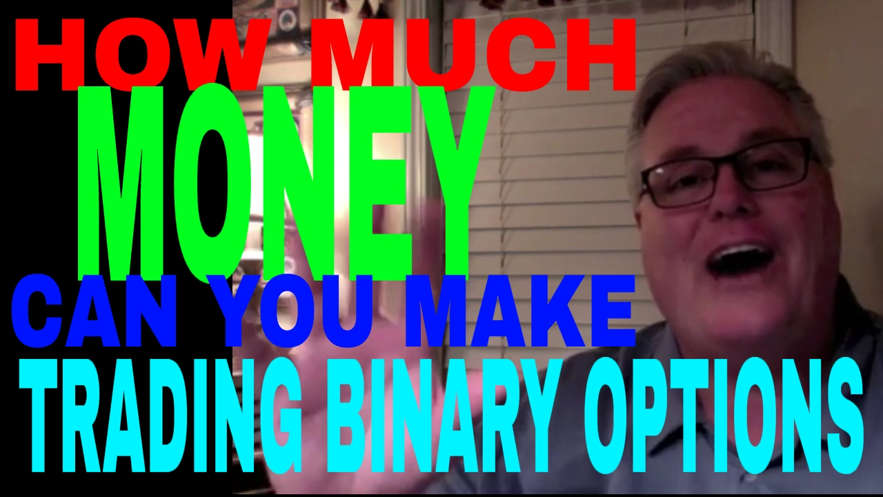 How much money can be made with binary options