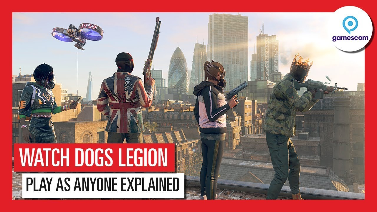 WATCH DOGS LEGION GAMESCOM 2019 – PLAY AS ANYONE EXPLAINED