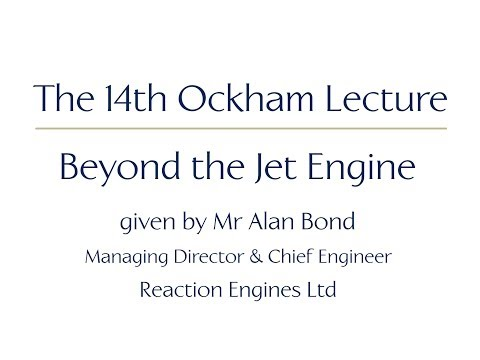 The 14th Ockham Lecture - 'Beyond the Jet Engine'