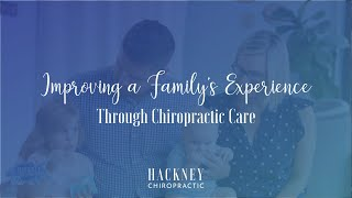 Improving a Family's Experience Through Chiropractic | Hackney Chiropractic | Edmond, OK