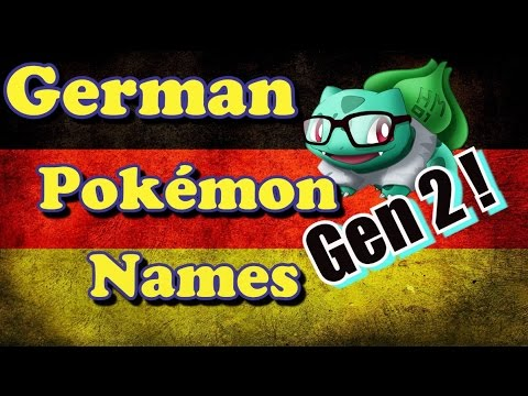 German Pokémon names Generation 2 - Bulba Tube