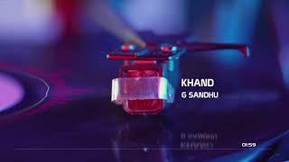 Khand    G Sandhu    Full song    New Romantic Song 2019    New punjabi song 2019   