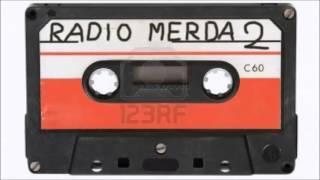 Radio Merda 2 (Parte 4 di 7)