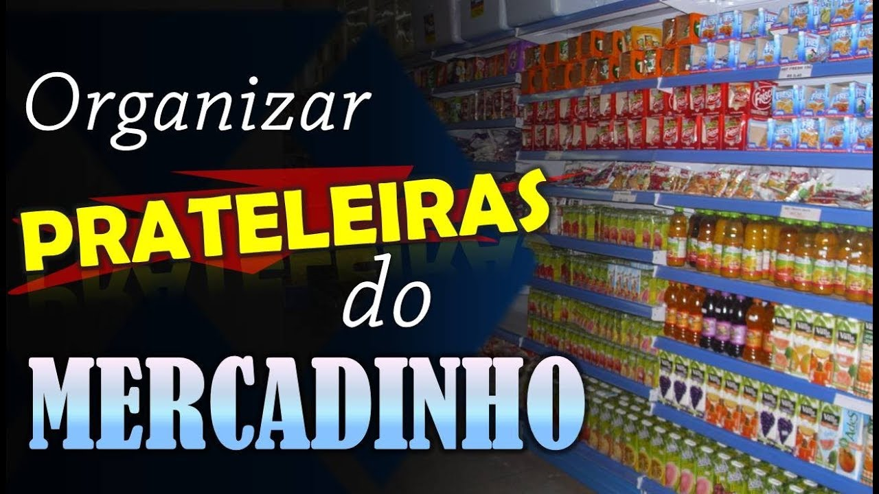 d3e907324 Como ORGANIZAR as PRATELEIRAS de um MERCADINHO de bairro? - YouTube