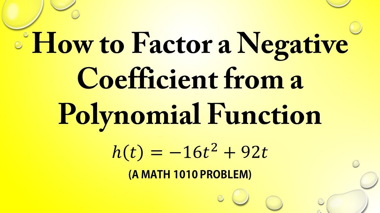 How To Factor A Negative Coefficient From A Polynomial Function (a Math  1010 Problem)
