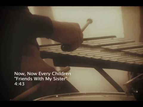 Friends With My Sister [Now, Now Every Children]