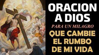 Oración a Dios para un milagro y que cambie el rumbo de mi ...