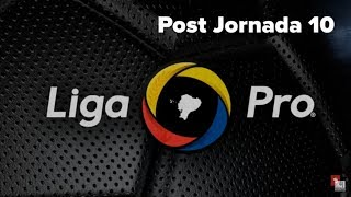 2019 LigaPro | DATOS | Post Fecha 10