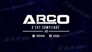 ARCO - C'EST COMPLIQUÉ ( DreamLifeMusic )