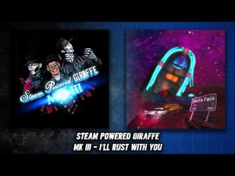 Steam Powered Giraffe - I'll Rust With You (Audio)