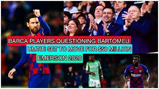 Fc barcelona players questioned the board | umtiti set to be sold for €50m emerson barca media
