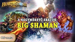 A nagyméretű srácok: Big Shaman - Hearthstone