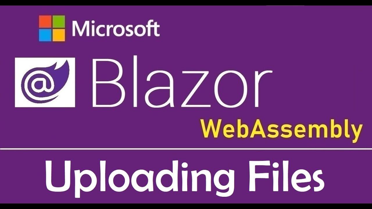 Blazor WebAssembly - Uploading Files