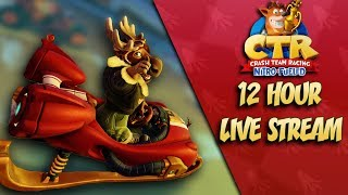 Pedal to the Metal Eh? - Crash Team Racing Winter Festival 12 HOUR LIVESTREAM