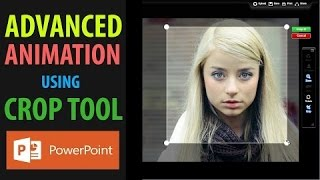 Advanced Animation Tutorial using Crop Tool in PowerPoint 2016 - Best ppt Tips & Tricks