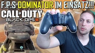 F.P.S DOMINATOR IM EINSATZ !!! CALL OF DUTY BLACK OPS 3