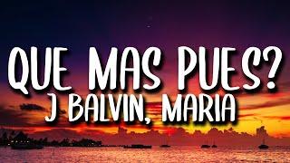 J. Balvin, Maria Becerra - Que Mas Pues? (Letra/Lyrics)