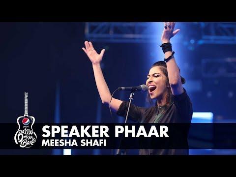 Meesha Shafi | Speaker Phaar | Episode 8 | #PepsiBattleOfTheBands