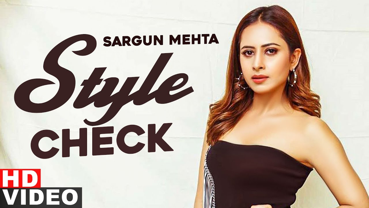 Sargun Mehta (Style Check) | Decoding Inimitable Style | Jhalle | Latest Punjabi Song 2020