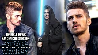 The Rise Of Skywalker Hayden Christensen Terrible News Revealed! (Star Wars Episode 9)