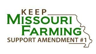 Keep Missouri Farming - Support Amendment #1