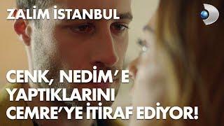 Cenk, Nedim'e yaptıklarını Cemre'ye itiraf ediyor! - Zalim İstanbul 6. Bölüm