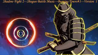 Shadow Fight 2 Shogun Battle Music |Burning Town #1|