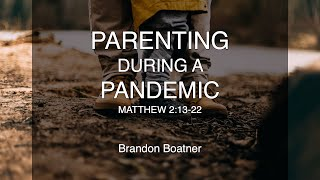 Parenting During a Pandemic (Matthew 2:13-22)