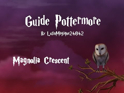 Guide Pottermore // Magnolia Crescent [FR]