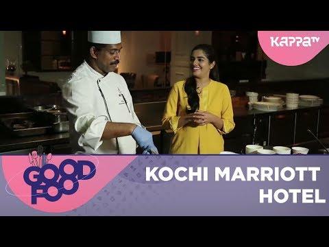 Kochi Marriott - GOOD FOOD - Kappa TV