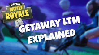 THE GETAWAY LTM EXPLAINED - Fortnite Battle Royale