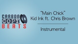 Main Chick - Instrumental / Karaoke (In The Style Of Kid Ink ft. Chris Brown)